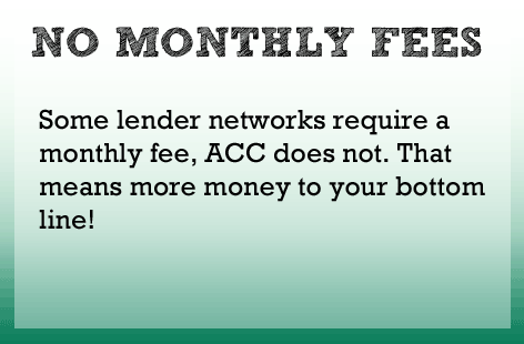 There is no monthly fee to be part of the ACC network.